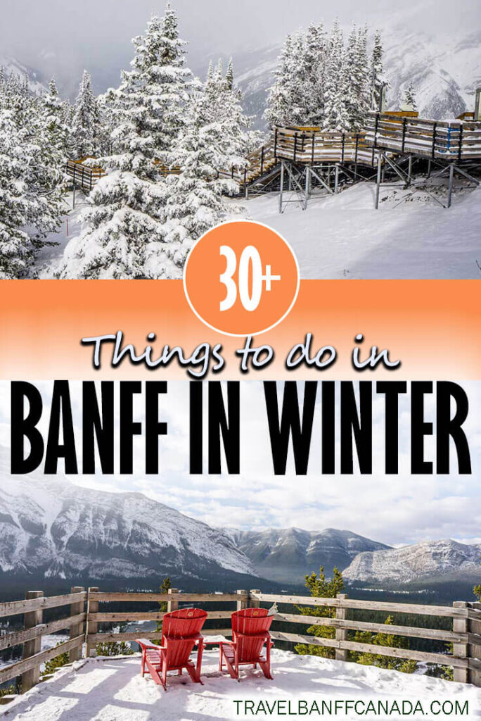 Best Things to do in Banff in Winter. Includes over 30 amazing Banff winter activities, guaranteed to make you love winter!