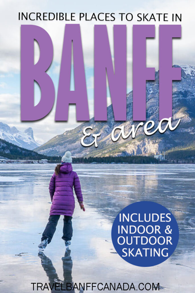 Where can you skate in Banff? We have a full list of places for skating in Banff, Lake Louise, Canmore and Kananaskis. Enjoy one of the best things to do in Banff in winter with everything you need to know about ice skating in Banff. Includes where to rent skates in Banff, all the details on Lake Louise and what to bring for skating!