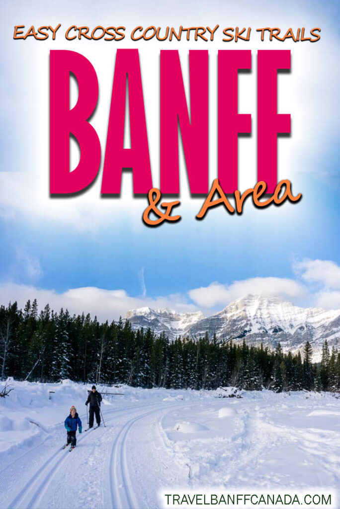 Easy Cross Country Ski Trails in Banff and Area. These are all fun, easy cross country ski trails for beginners or to do with kids.