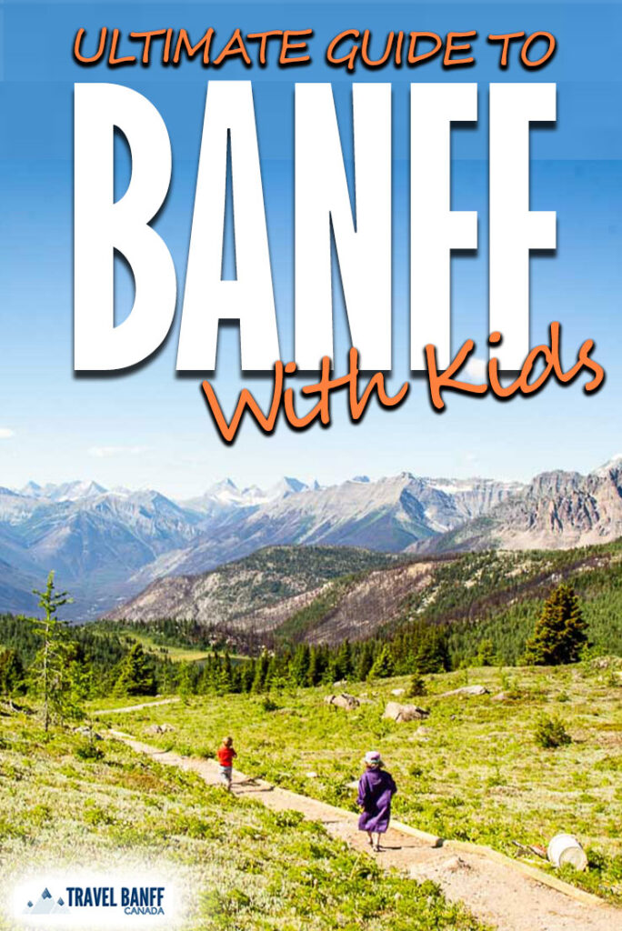 Plan your trip to Banff with Kids. This guide is filled with ideas on what to do with kids in Banff, including everything from the best Banff hikes with kids to fun attractions in Banff for kids.