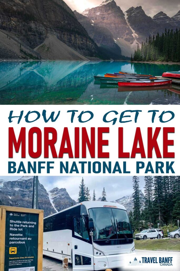 How to Get to Moraine Lake in Banff National Park. Here's everything you need to know about getting to Moraine Lake. We include details on public transportation, the Parks Canada shuttle and more!